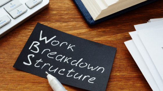 No more excuses! The importance of a work breakdown structure | PMWorld 360 Magazine